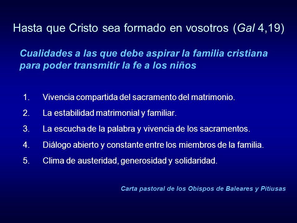 1.Vivencia compartida del sacramento del matrimonio. 2.La estabilidad matrimonial y familiar. 3.La escucha de la palabra y vivencia de los sacramentos