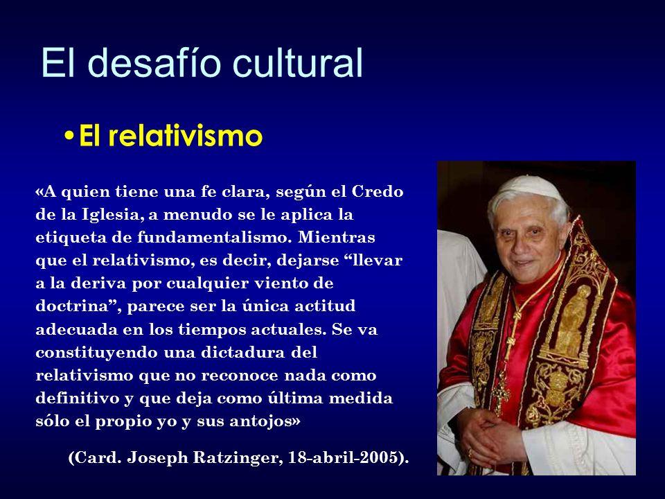 «A quien tiene una fe clara, según el Credo de la Iglesia, a menudo se le aplica la etiqueta de fundamentalismo. Mientras que el relativismo, es decir
