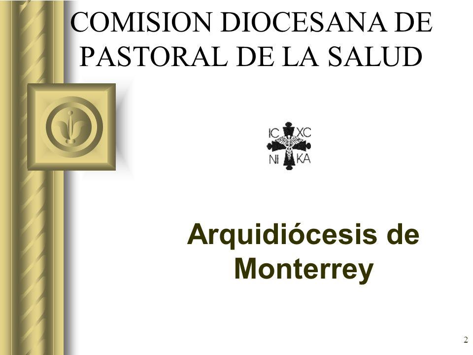2 COMISION DIOCESANA DE PASTORAL DE LA SALUD Arquidiócesis de Monterrey
