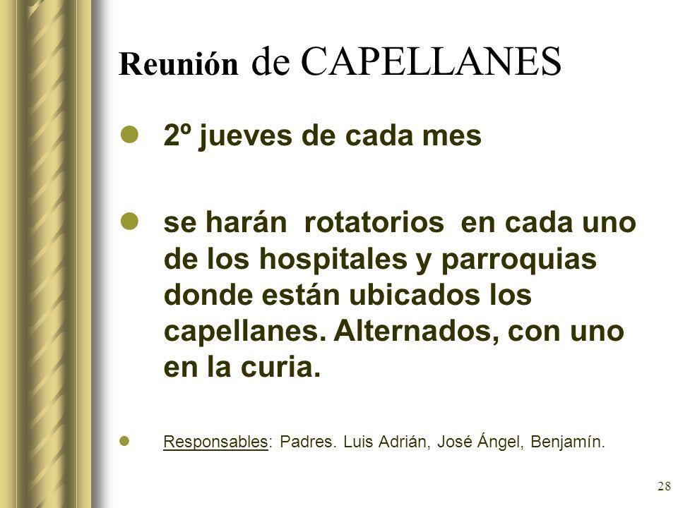 28 Reunión de CAPELLANES 2º jueves de cada mes se harán rotatorios en cada uno de los hospitales y parroquias donde están ubicados los capellanes. Alt