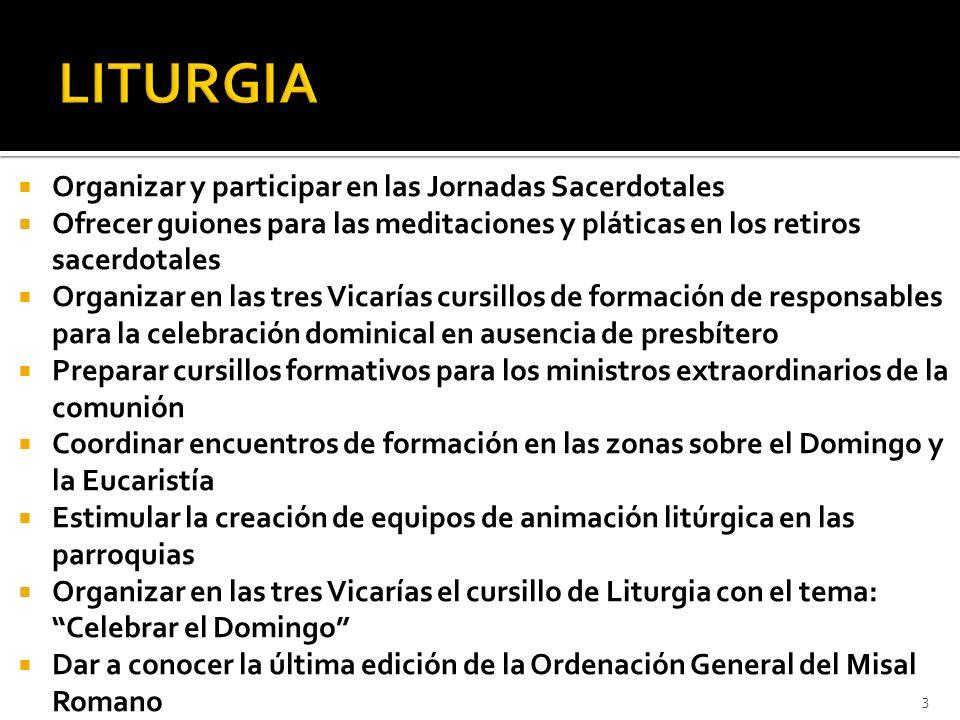 Organizar y participar en las Jornadas Sacerdotales Ofrecer guiones para las meditaciones y pláticas en los retiros sacerdotales Organizar en las tres