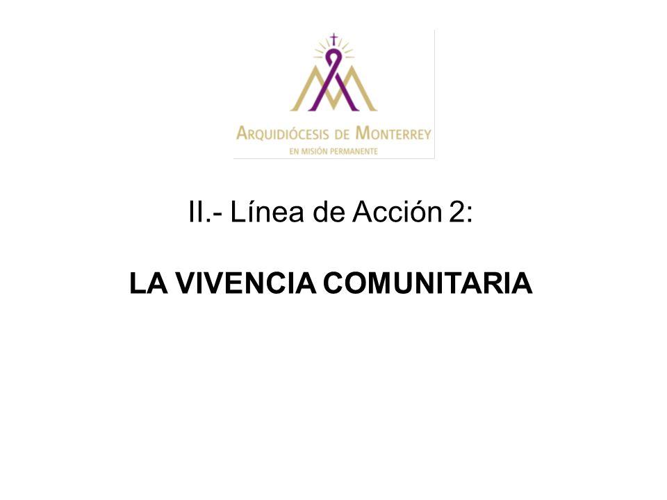 II.- Línea de Acción 2: LA VIVENCIA COMUNITARIA