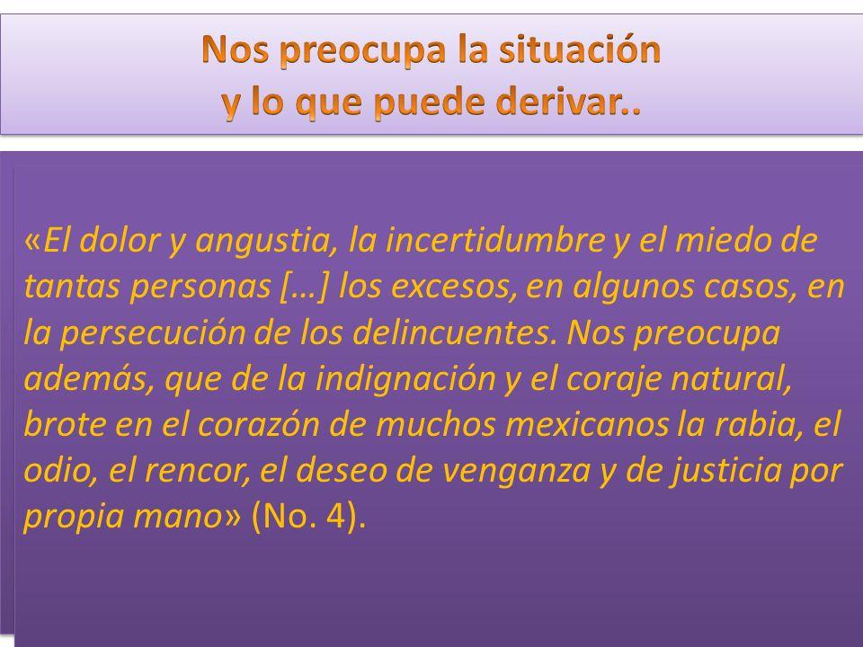 «El dolor y angustia, la incertidumbre y el miedo de tantas personas […] los excesos, en algunos casos, en la persecución de los delincuentes. Nos pre