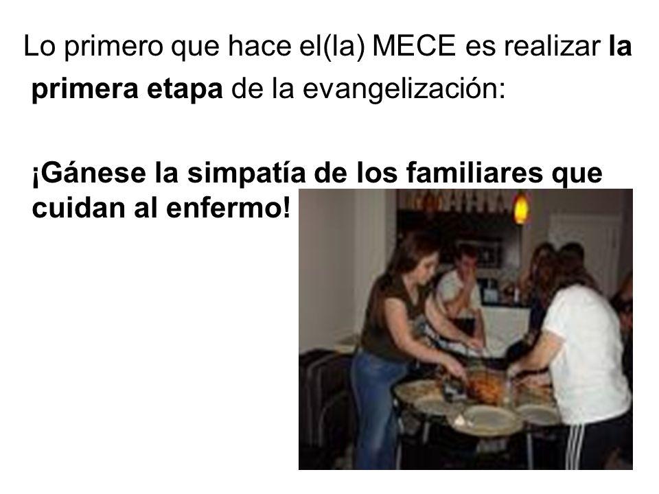 Lo primero que hace el(la) MECE es realizar la primera etapa de la evangelización: ¡Gánese la simpatía de los familiares que cuidan al enfermo!