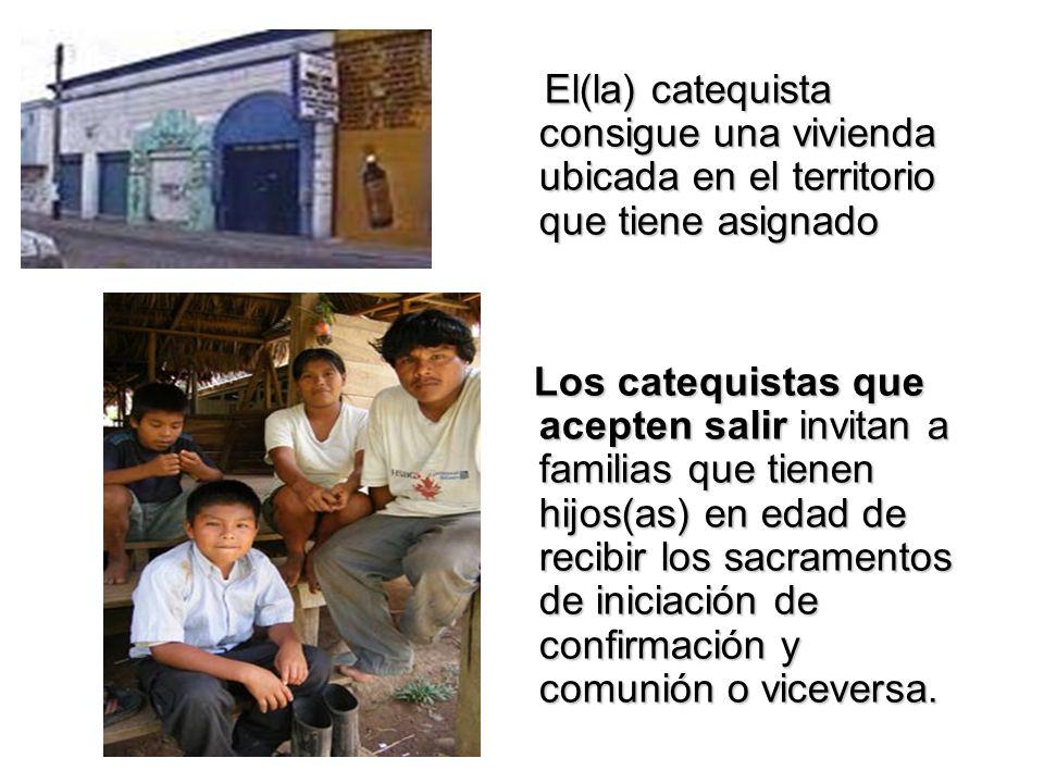 El(la) catequista consigue una vivienda ubicada en el territorio que tiene asignado El(la) catequista consigue una vivienda ubicada en el territorio q