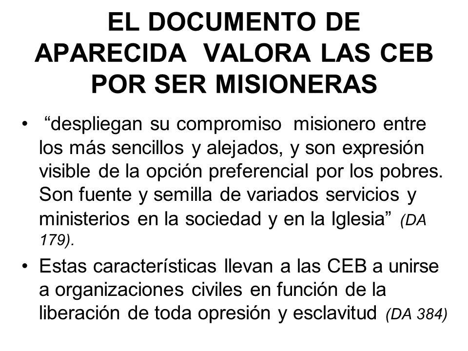 EL DOCUMENTO DE APARECIDA VALORA LAS CEB POR SER MISIONERAS despliegan su compromiso misionero entre los más sencillos y alejados, y son expresión vis