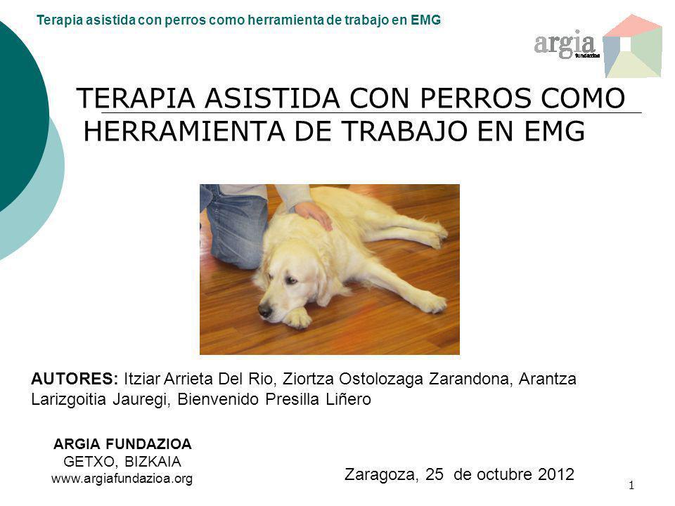 Terapia asistida con perros como herramienta de trabajo en EMG 2 EN LA EMG PREDOMINA LA SINTOMATOLOGIA NEGATIVA RESISTENTE A LA MEDICACIÓN NEUROLEPTICA y en algunos casos a OTRAS TERAPIAS CONVENCIONALES.
