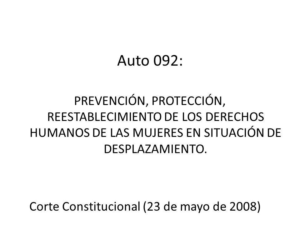 Auto 092: PREVENCIÓN, PROTECCIÓN, REESTABLECIMIENTO DE LOS DERECHOS HUMANOS DE LAS MUJERES EN SITUACIÓN DE DESPLAZAMIENTO. Corte Constitucional (23 de