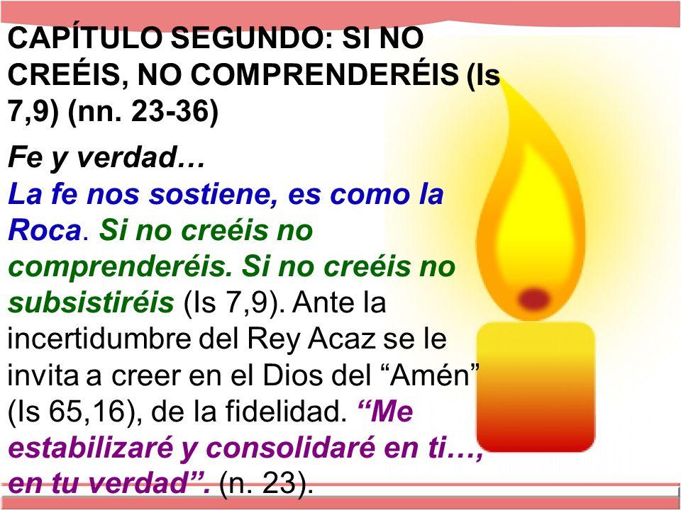 CAPÍTULO SEGUNDO: SI NO CREÉIS, NO COMPRENDERÉIS (Is 7,9) (nn.