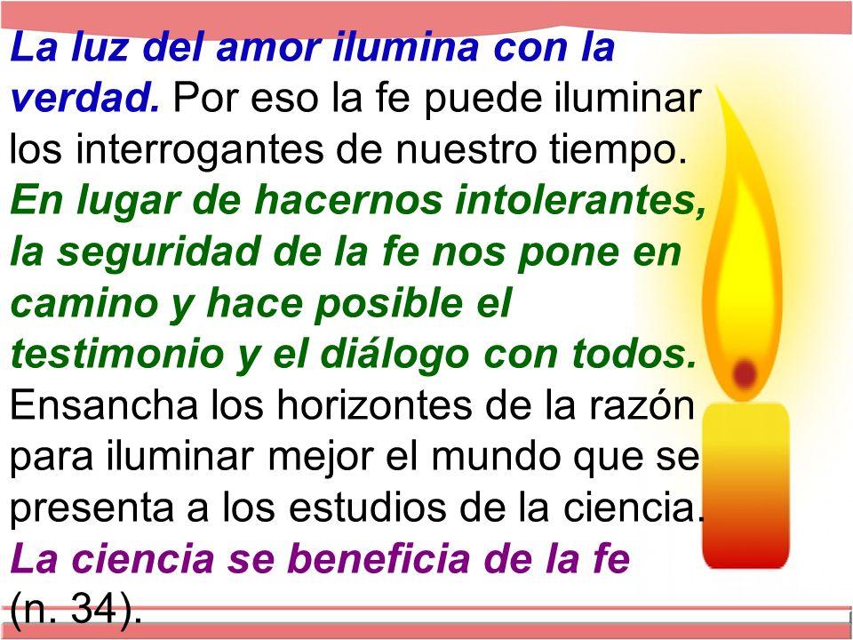 La luz del amor ilumina con la verdad.