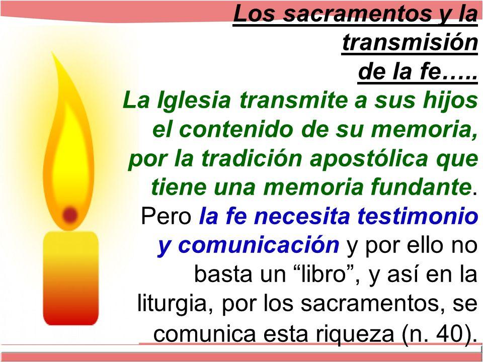 Los sacramentos y la transmisión de la fe…..
