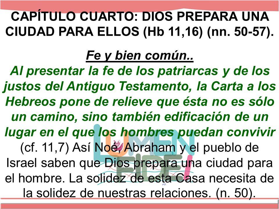 CAPÍTULO CUARTO: DIOS PREPARA UNA CIUDAD PARA ELLOS (Hb 11,16) (nn.