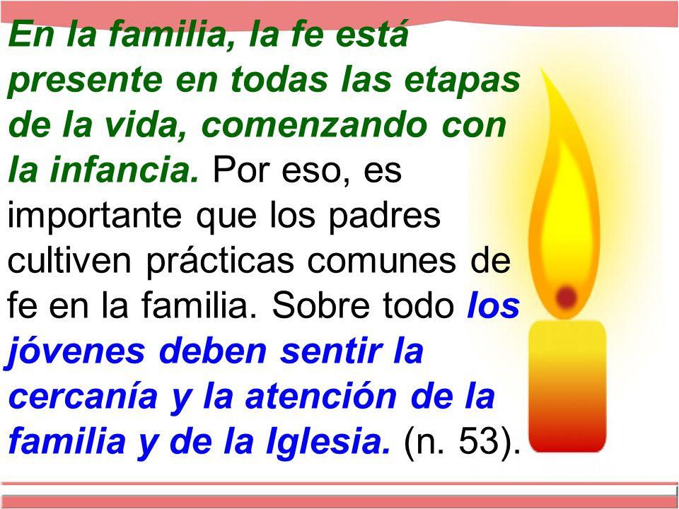 En la familia, la fe está presente en todas las etapas de la vida, comenzando con la infancia.
