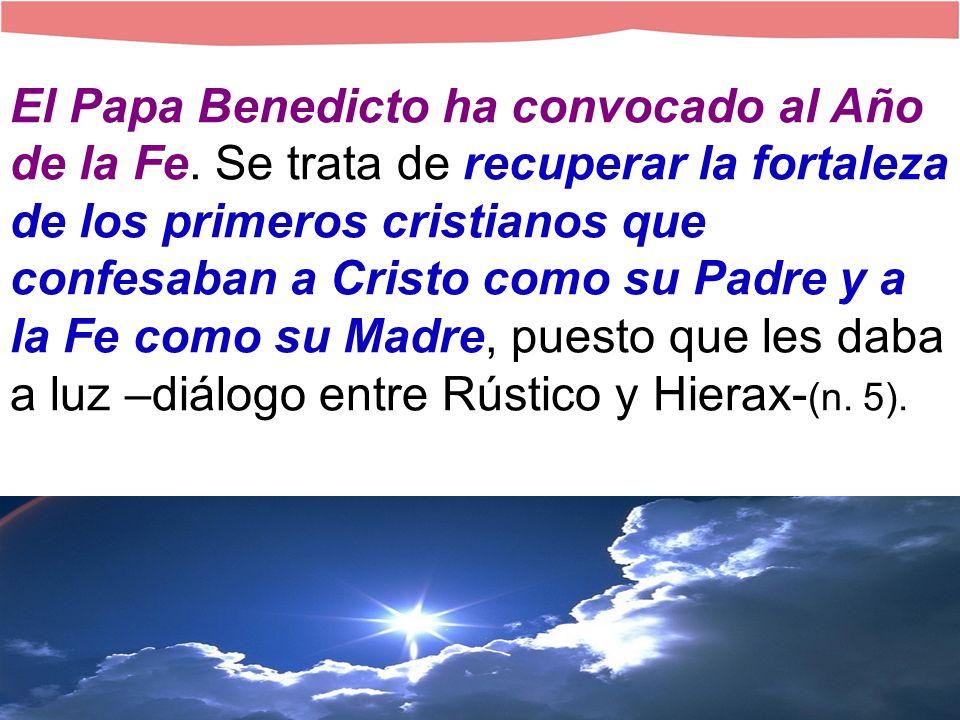 El Papa Benedicto ha convocado al Año de la Fe.
