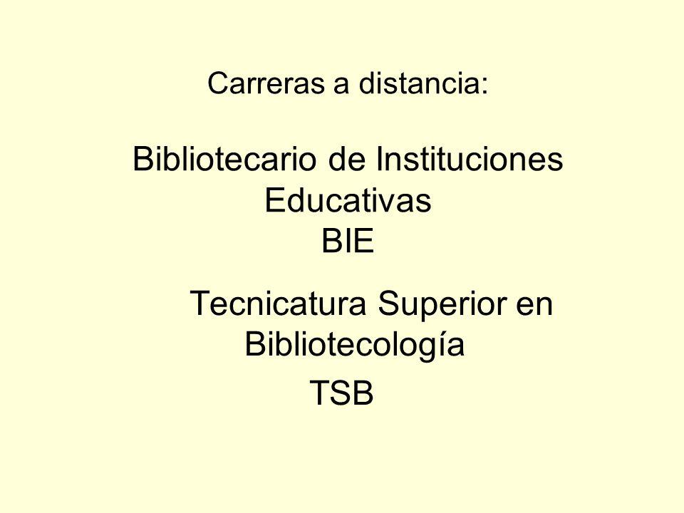 Carreras a distancia: Bibliotecario de Instituciones Educativas BIE Tecnicatura Superior en Bibliotecología TSB