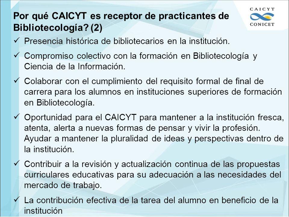 Por qué CAICYT es receptor de practicantes de Bibliotecología? (2) Presencia histórica de bibliotecarios en la institución. Compromiso colectivo con l