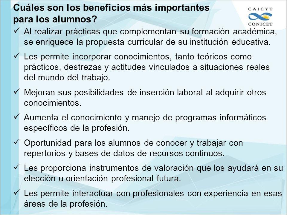 Al realizar prácticas que complementan su formación académica, se enriquece la propuesta curricular de su institución educativa. Les permite incorpora