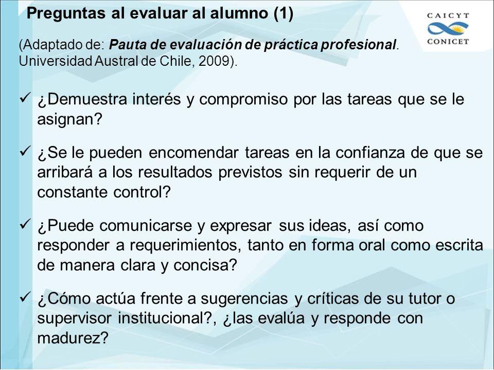 Preguntas al evaluar al alumno (2) ¿Propone tareas nuevas y/o soluciones o formas diferentes de llevar adelante una tarea.