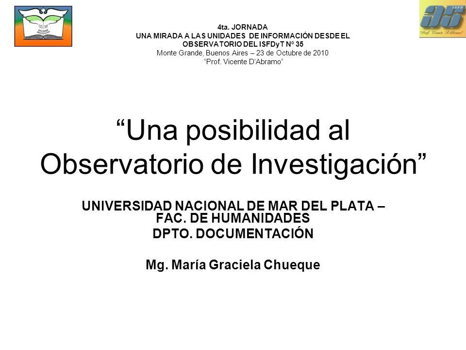 Una posibilidad al Observatorio de Investigación UNIVERSIDAD NACIONAL DE MAR DEL PLATA – FAC.