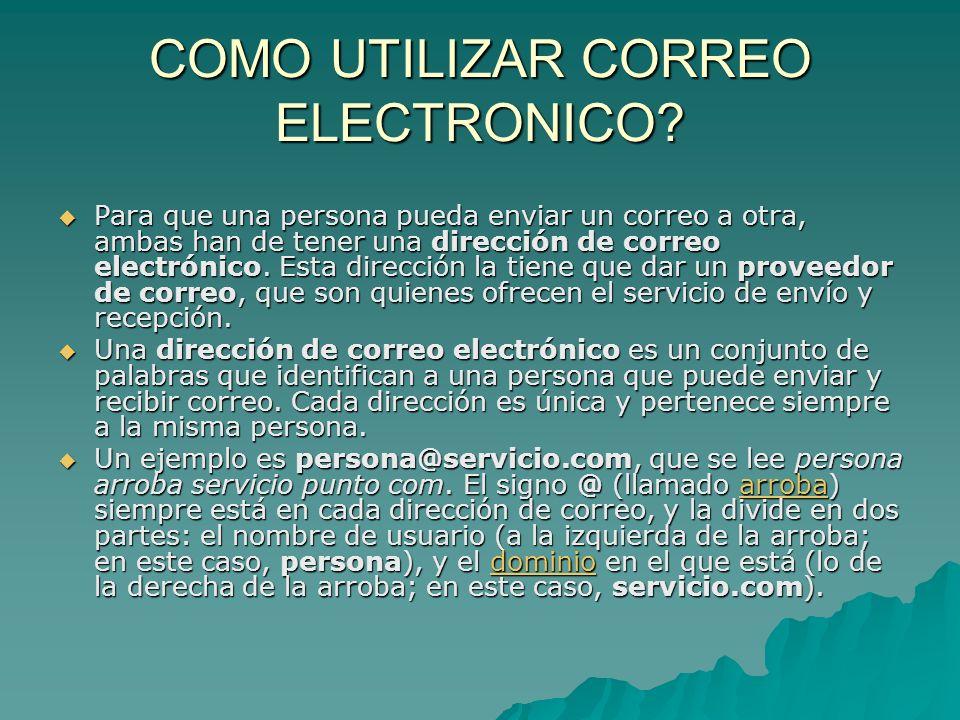 COMO UTILIZAR CORREO ELECTRONICO.