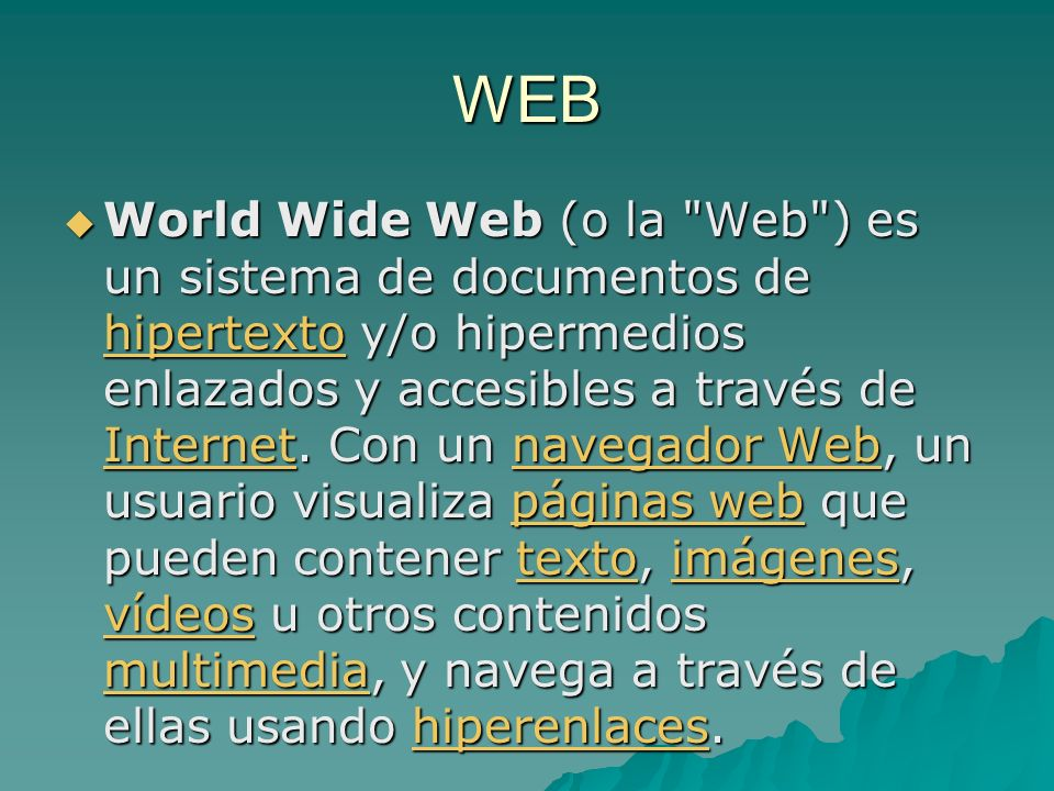 WEB World Wide Web (o la