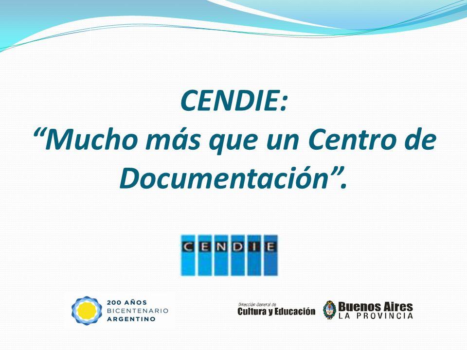 CENDIE: Mucho más que un Centro de Documentación.