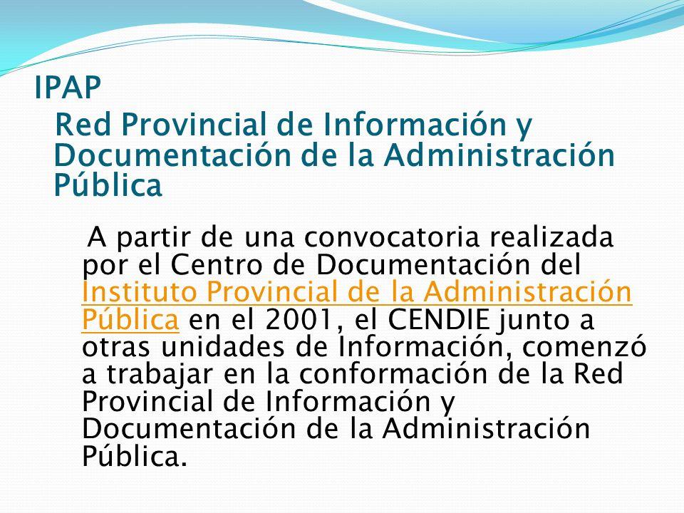 IPAP Red Provincial de Información y Documentación de la Administración Pública A partir de una convocatoria realizada por el Centro de Documentación
