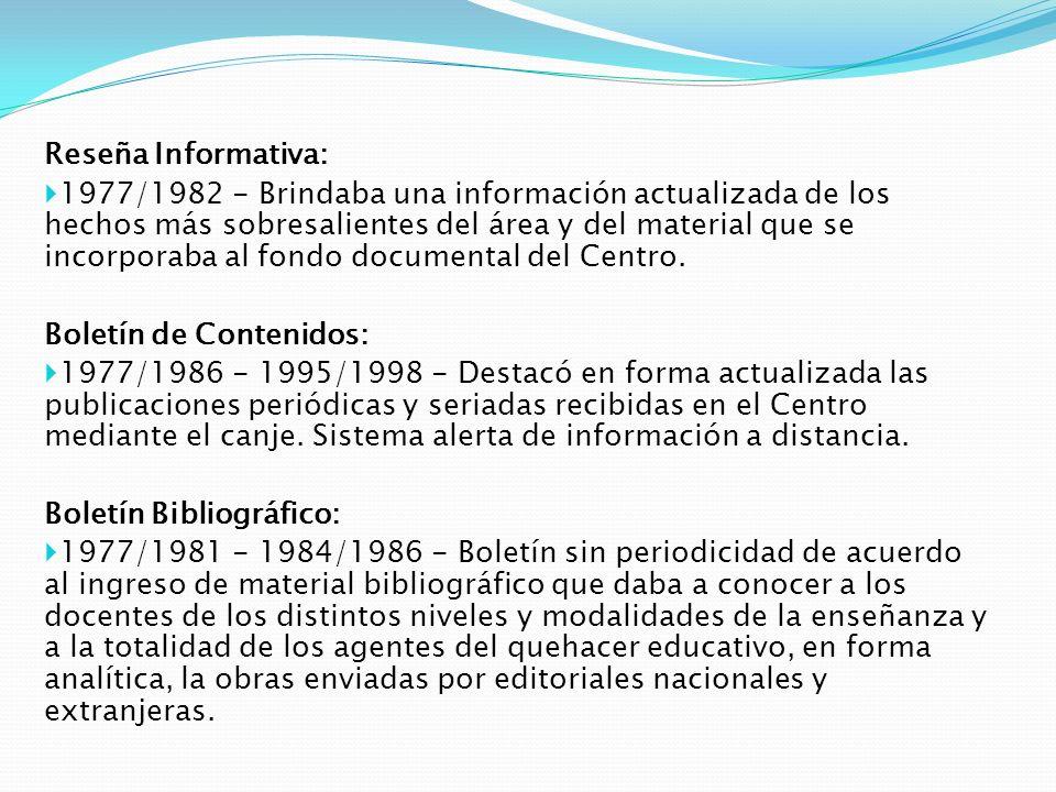 Reseña Informativa: 1977/1982 - Brindaba una información actualizada de los hechos más sobresalientes del área y del material que se incorporaba al fo