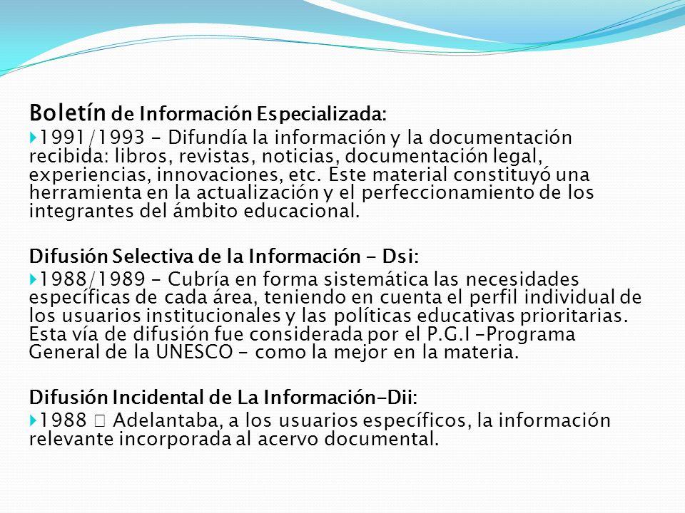 Boletín de Información Especializada: 1991/1993 - Difundía la información y la documentación recibida: libros, revistas, noticias, documentación legal