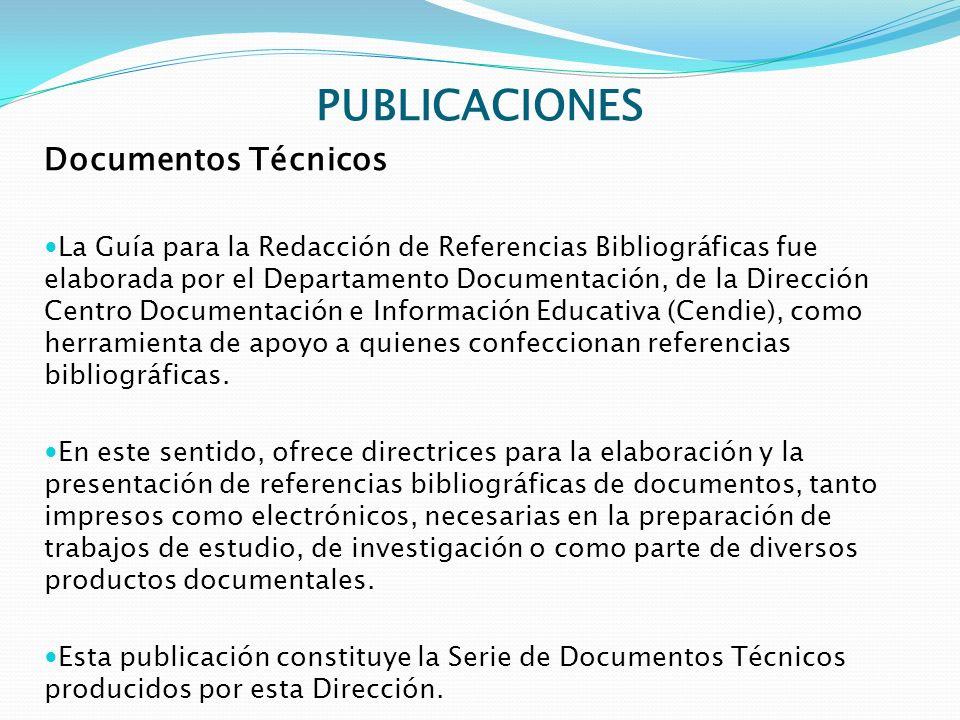 PUBLICACIONES Documentos Técnicos La Guía para la Redacción de Referencias Bibliográficas fue elaborada por el Departamento Documentación, de la Direc