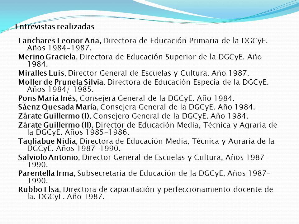 Entrevistas realizadas Lanchares Leonor Ana, Directora de Educación Primaria de la DGCyE. Años 1984-1987. Merino Graciela, Directora de Educación Supe