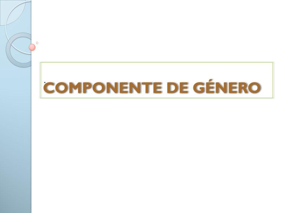 COMPONENTE DE GÉNERO.