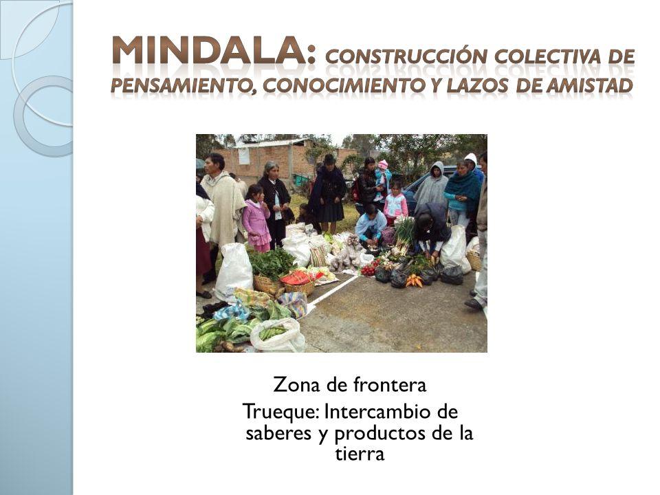 Zona de frontera Trueque: Intercambio de saberes y productos de la tierra