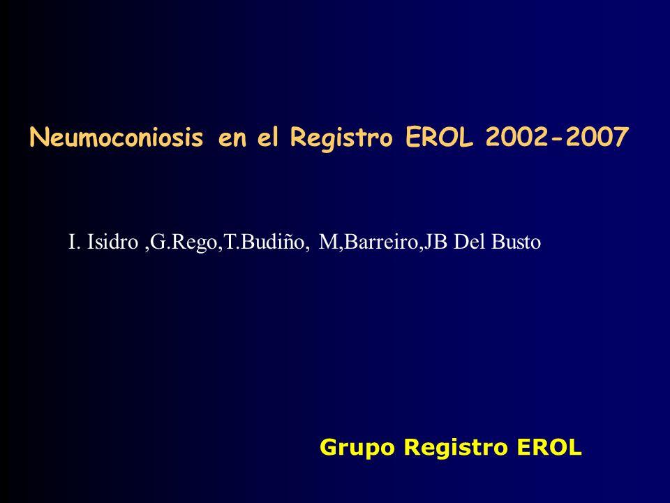 Neumoconiosis en el Registro EROL 2002-2007 Grupo Registro EROL I.