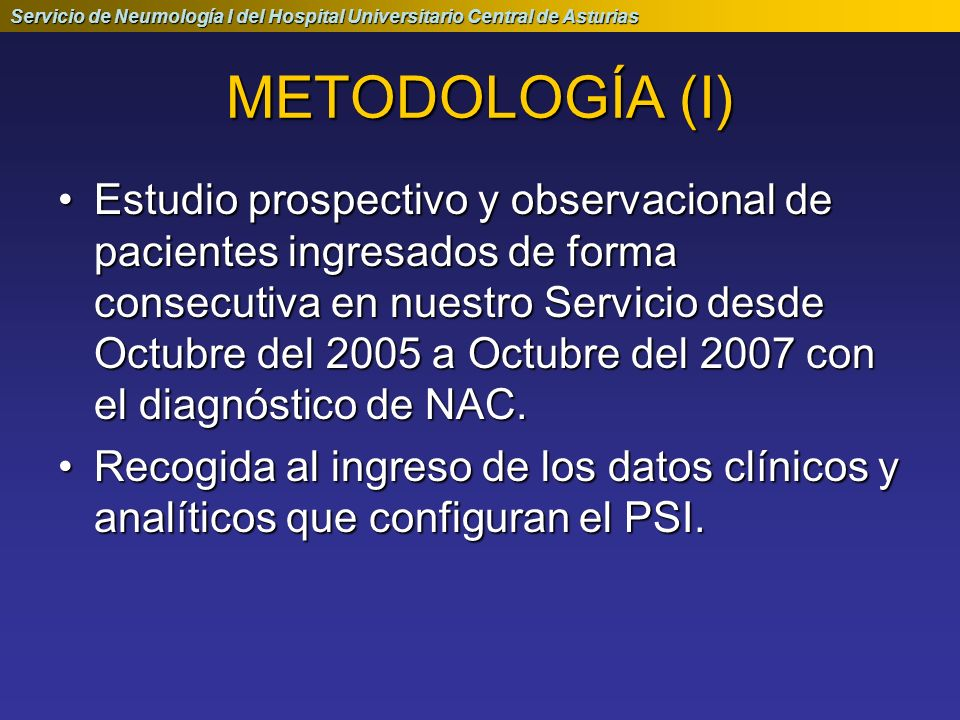 Servicio de Neumología I del Hospital Universitario Central de Asturias Los exámenes microbiológicos fueron los habituales que se emplean en el estudio de la NAC ( hemocultivos, antigenuria para S.