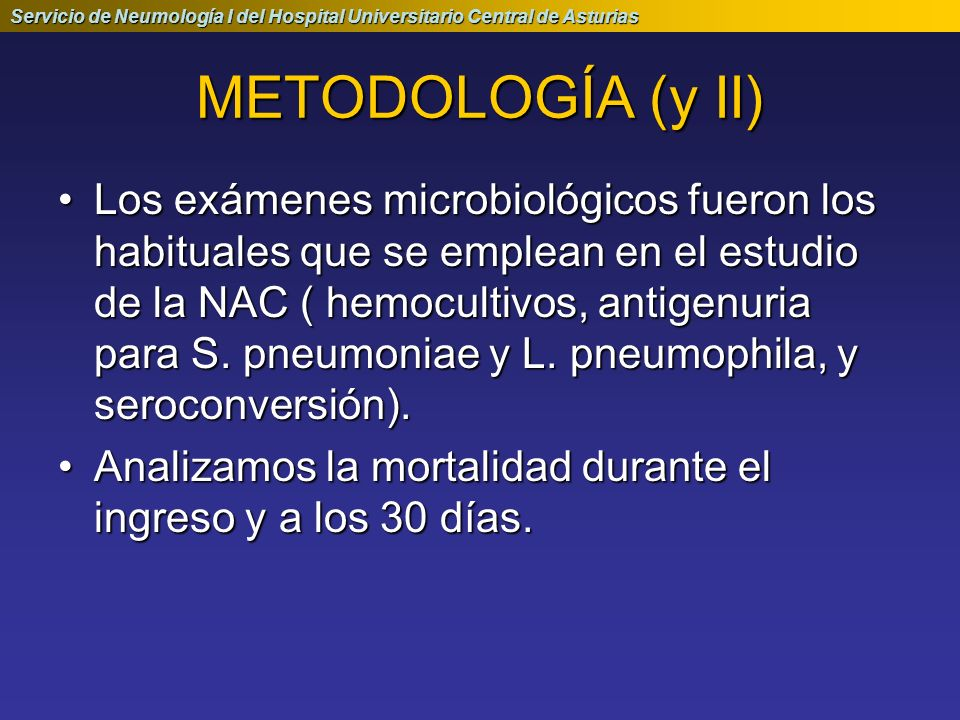Servicio de Neumología I del Hospital Universitario Central de Asturias ESTUDIO ESTADÍSTICO Se realizó en los casos que procedían análisis de medias mediante la prueba t de Student para muestras independientes.
