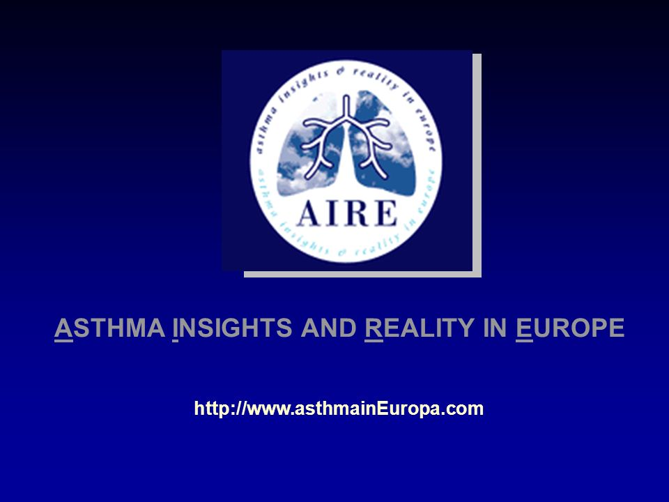 http://www.asthmainEuropa.com ASTHMA INSIGHTS AND REALITY IN EUROPE