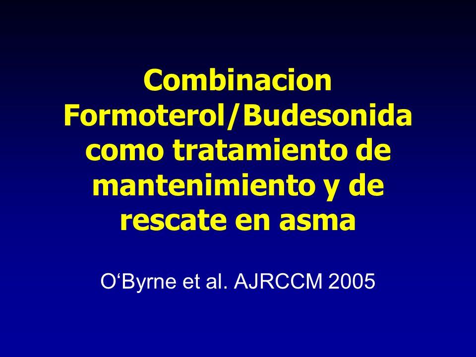Combinacion Formoterol/Budesonida como tratamiento de mantenimiento y de rescate en asma OByrne et al. AJRCCM 2005