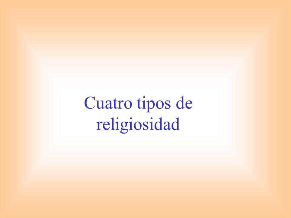 Cuatro tipos de religiosidad