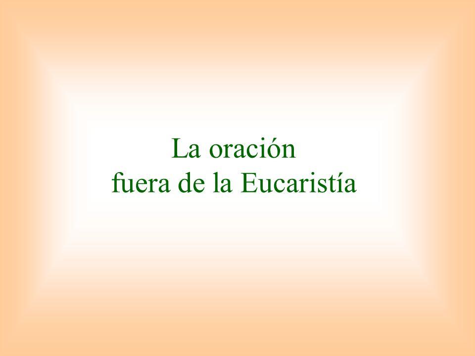 La oración fuera de la Eucaristía