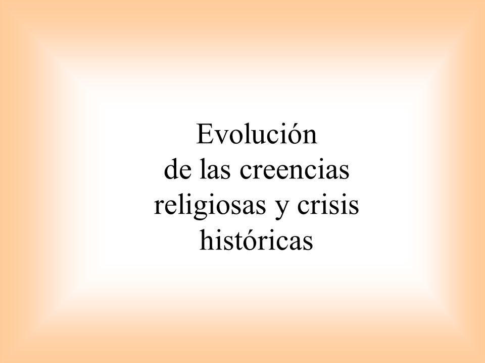 Evolución de las creencias religiosas y crisis históricas