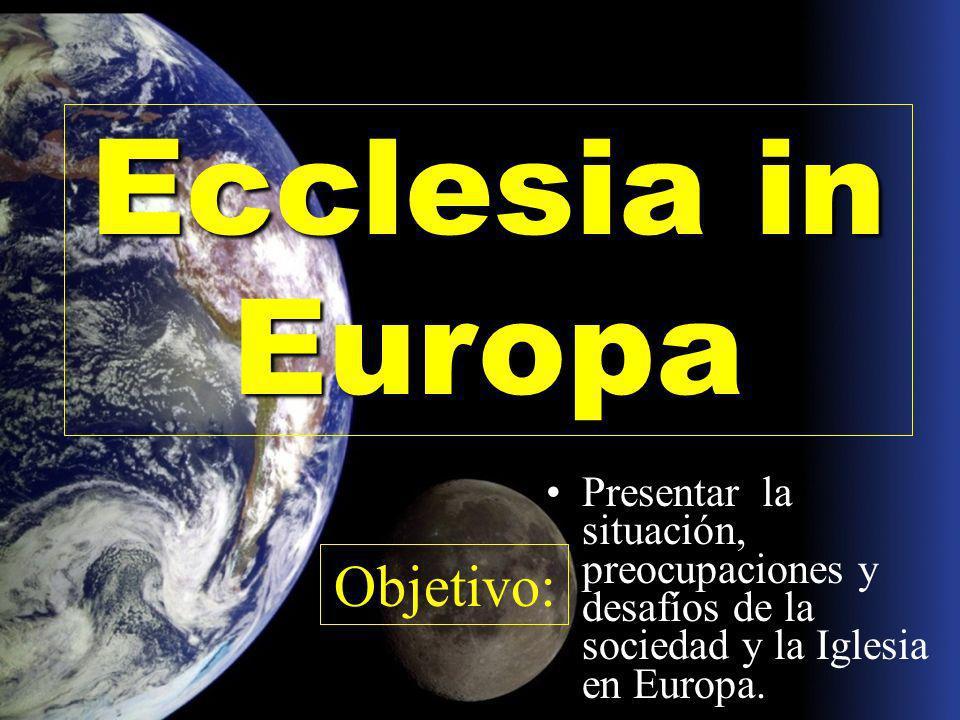 Objetivo: Presentar la situación, preocupaciones y desafíos de la sociedad y la Iglesia en Europa. Ecclesia in Europa
