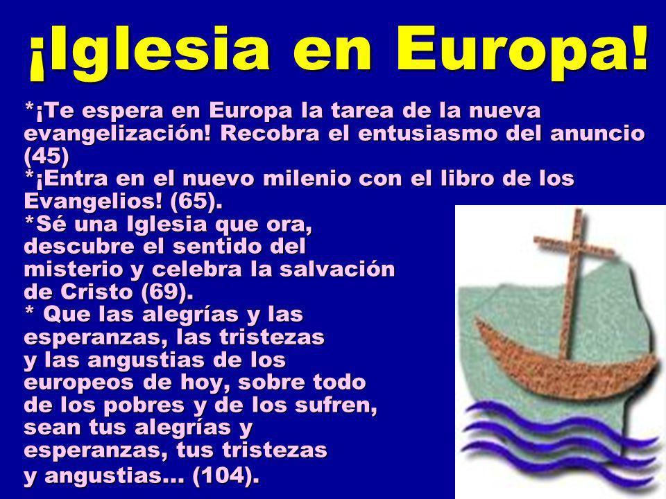 *¡Te espera en Europa la tarea de la nueva evangelización! Recobra el entusiasmo del anuncio (45) *¡Entra en el nuevo milenio con el libro de los Evan