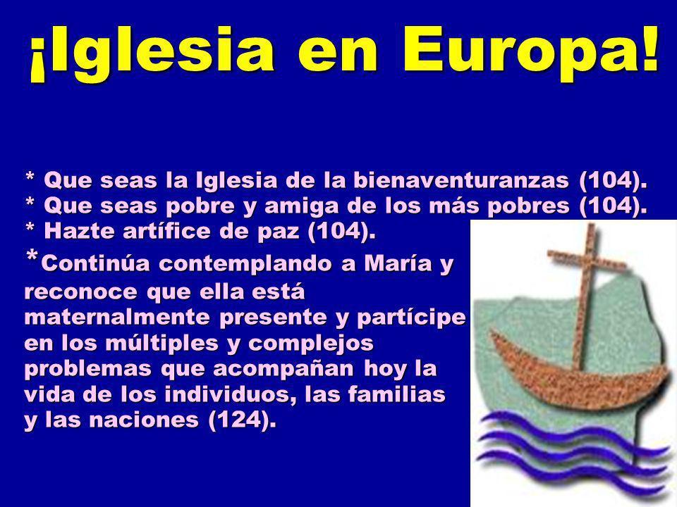 * Que seas la Iglesia de la bienaventuranzas (104).