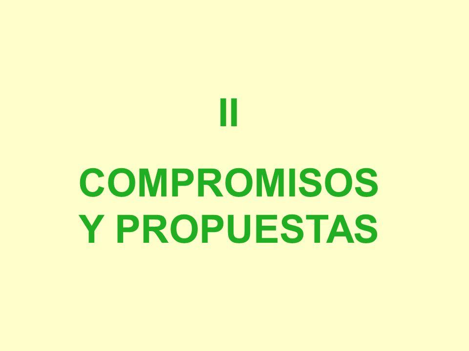 II COMPROMISOS Y PROPUESTAS