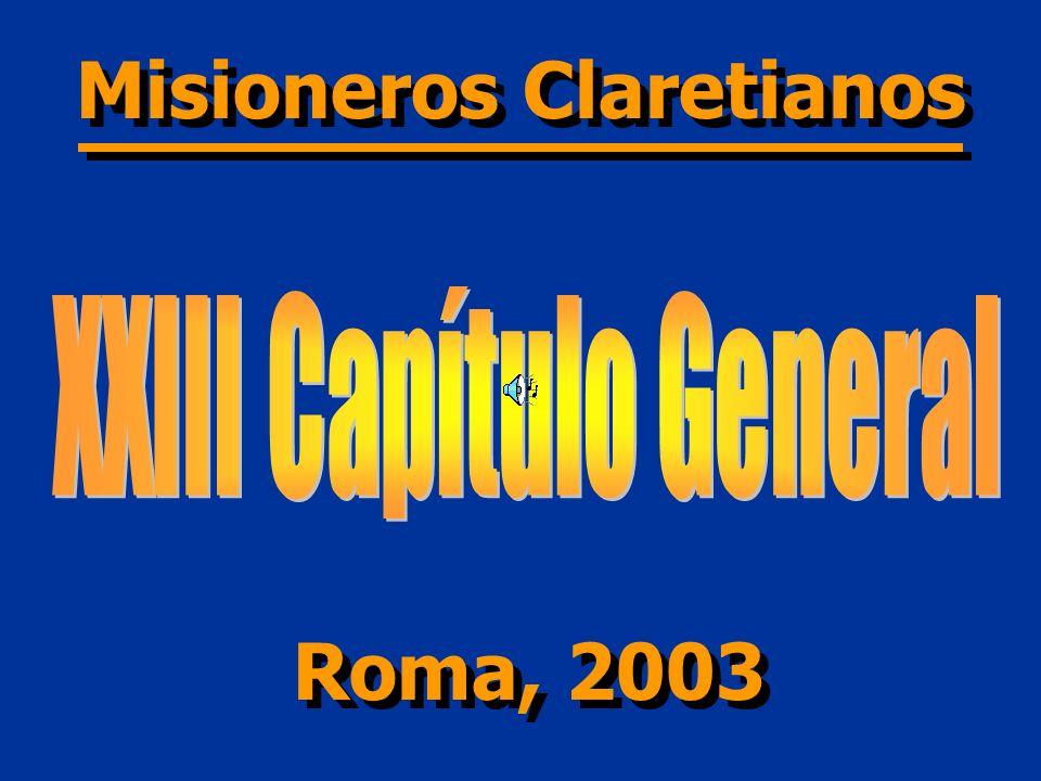 XXIII Capítulo General Fecha: Lugar: Participantes: 19 agosto-15 septiembre 2003 Claretianum (Roma) 75 claretianos de todo el mundo Presidentes:Aquilino Bocos / Josep Mª Abella