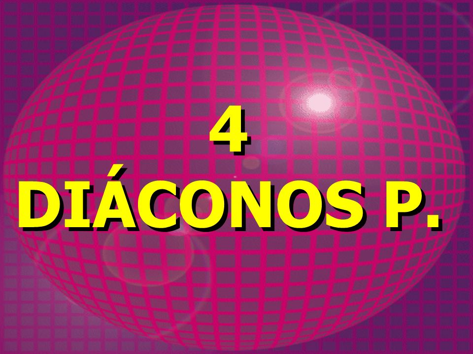 4 DIÁCONOS P. 4 DIÁCONOS P.