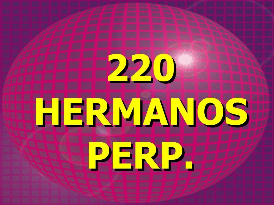 220 HERMANOS PERP. 220 HERMANOS PERP.