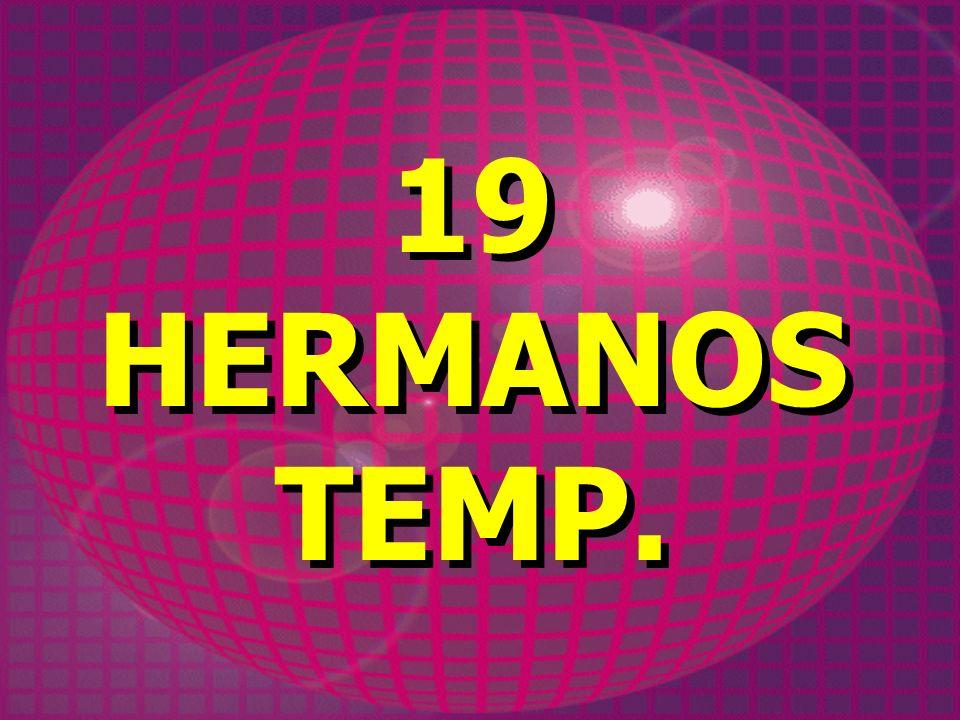 19 HERMANOS TEMP. 19 HERMANOS TEMP.