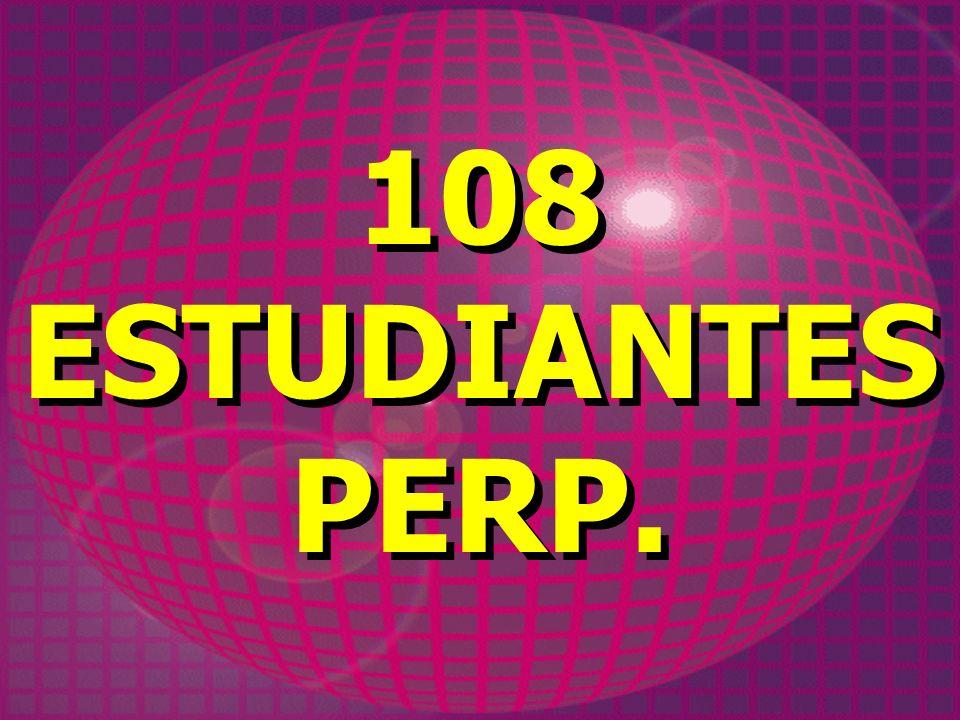108 ESTUDIANTES PERP. 108 ESTUDIANTES PERP.